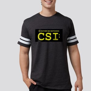 CSI I'd rather be watching T-Shirt